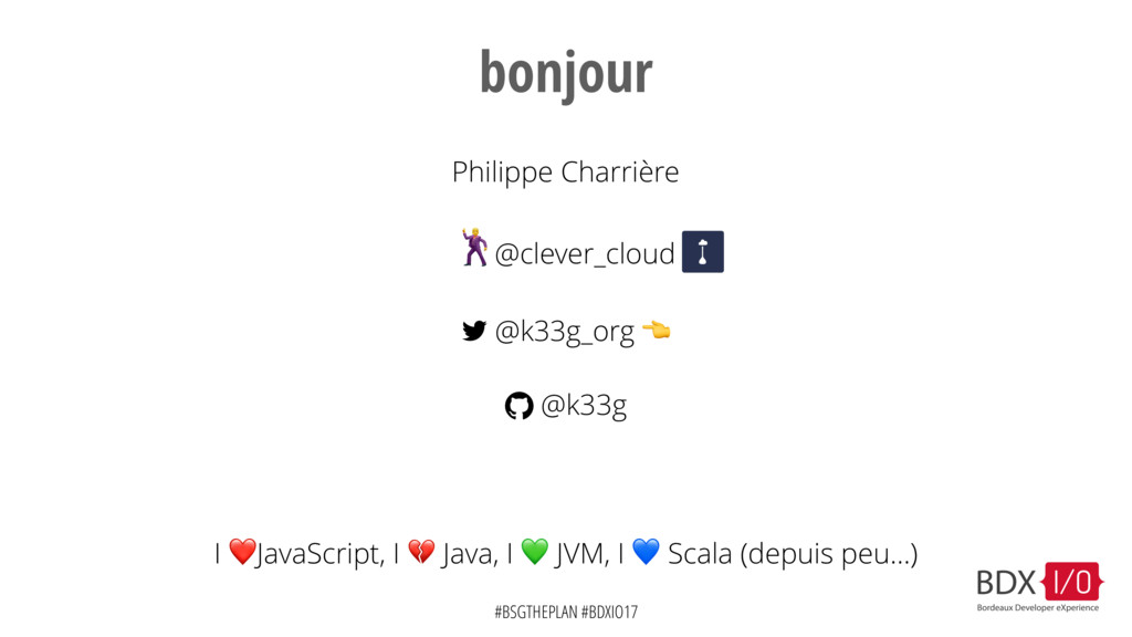 #BSGTHEPLAN #BDXIO17 bonjour Philippe Charrière...