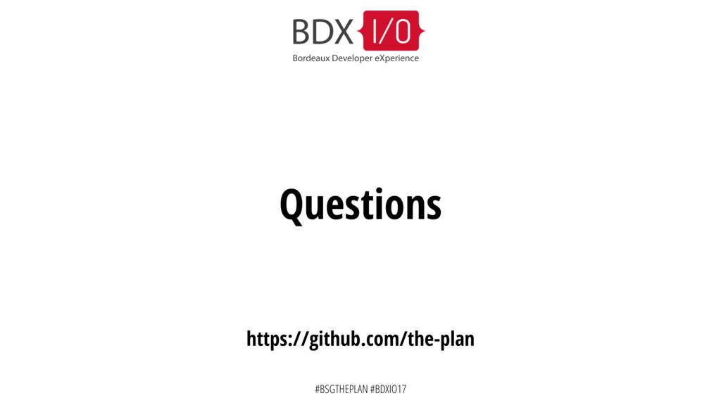 #BSGTHEPLAN #BDXIO17 Questions https://github.c...