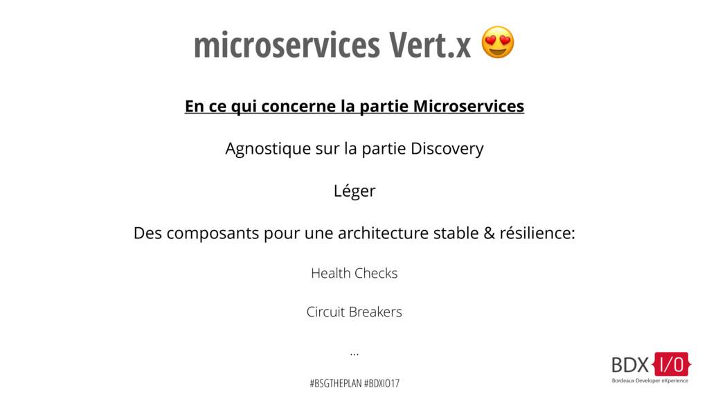#BSGTHEPLAN #BDXIO17 microservices Vert.x  En c...