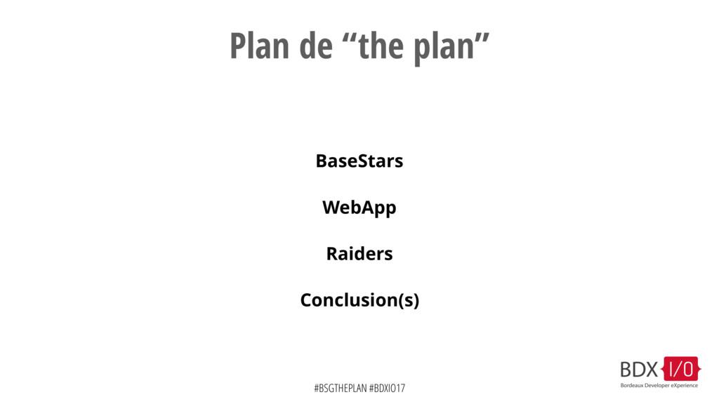 """#BSGTHEPLAN #BDXIO17 Plan de """"the plan"""" BaseSta..."""