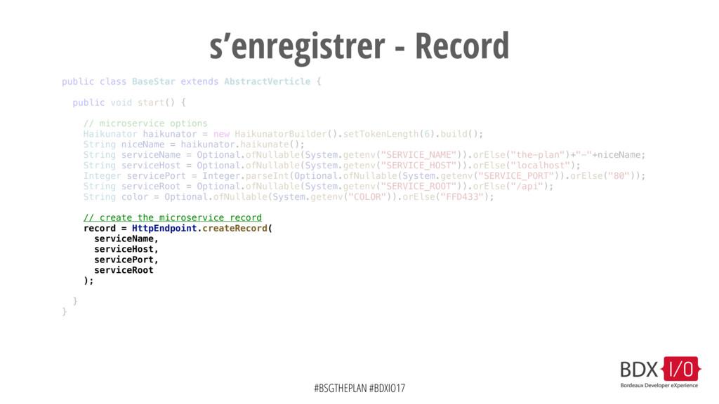 #BSGTHEPLAN #BDXIO17 s'enregistrer - Record pub...