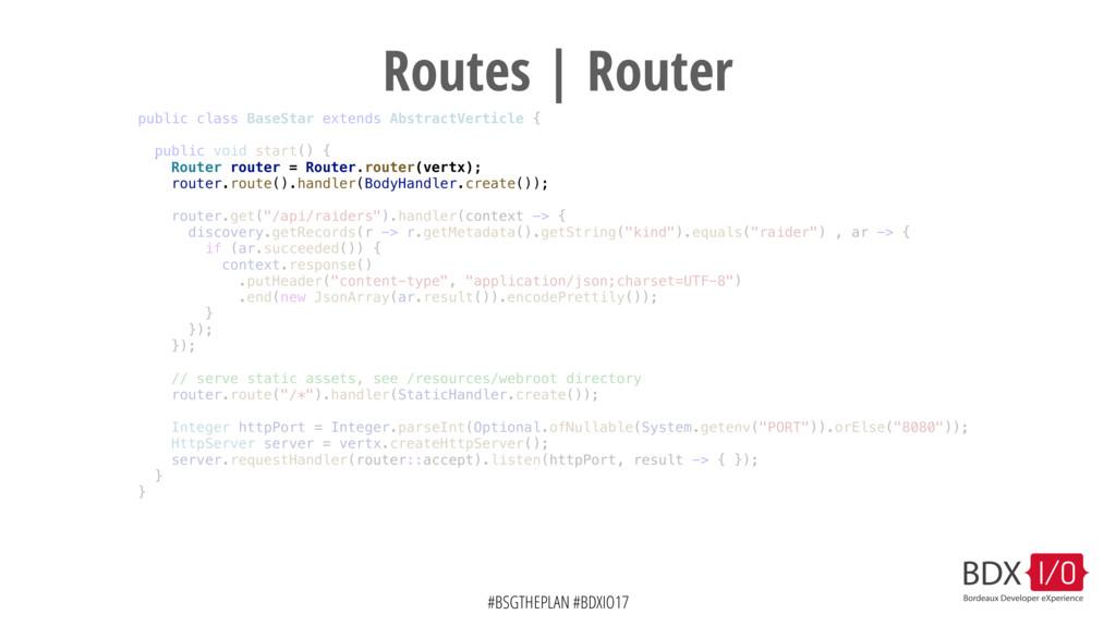 #BSGTHEPLAN #BDXIO17 Routes | Router public cla...