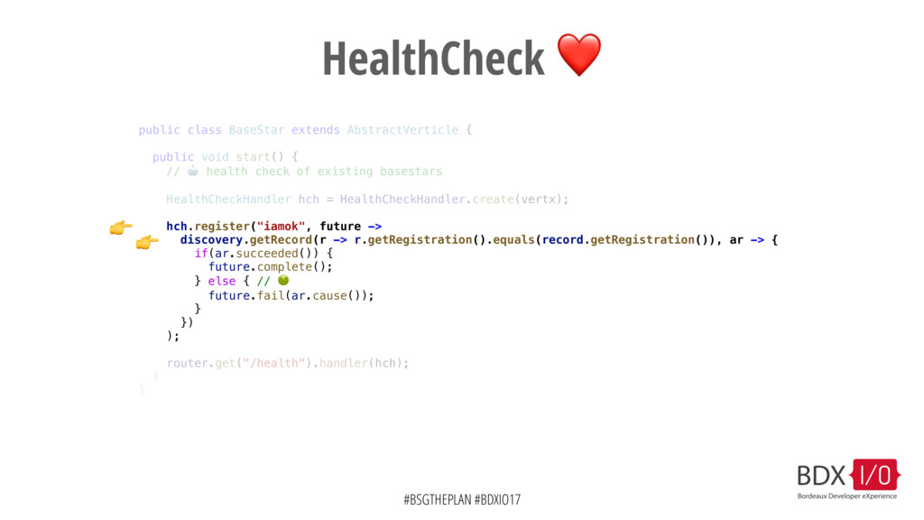 #BSGTHEPLAN #BDXIO17 HealthCheck ❤ public class...