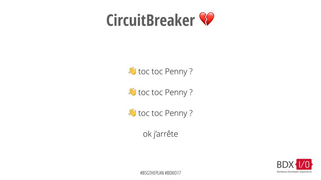 #BSGTHEPLAN #BDXIO17 CircuitBreaker   toc toc P...
