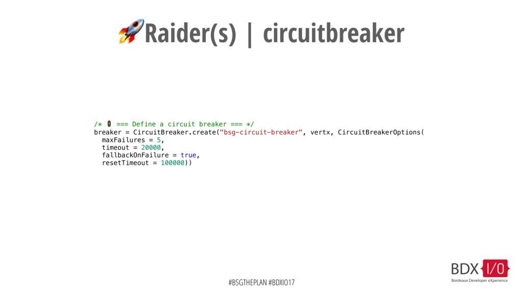 #BSGTHEPLAN #BDXIO17 Raider(s) | circuitbreaker...
