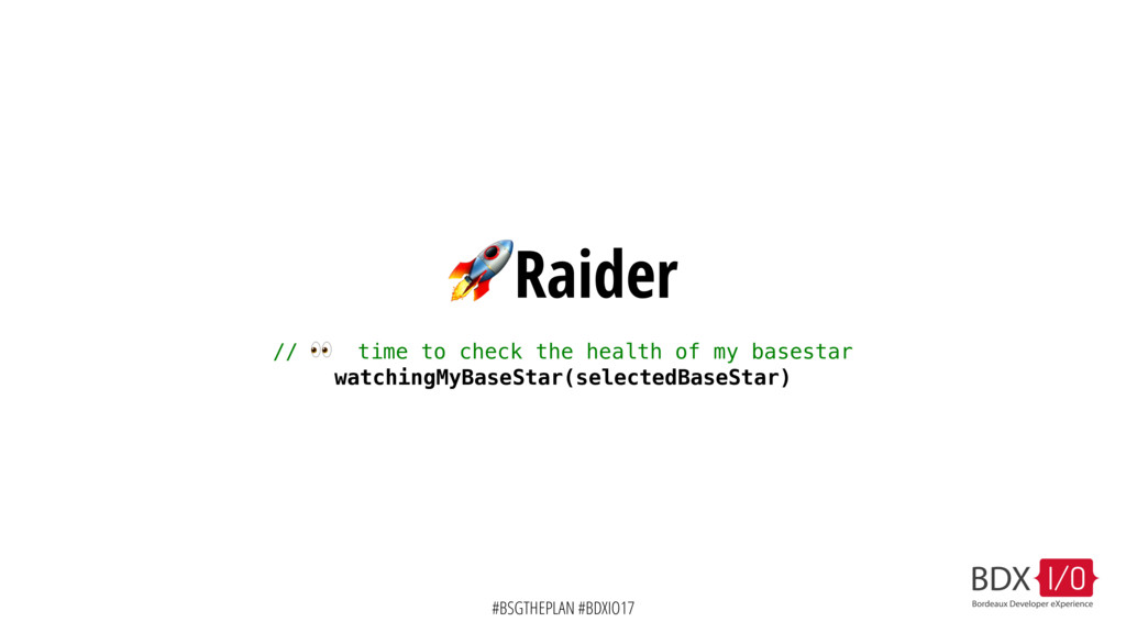 #BSGTHEPLAN #BDXIO17 Raider //  time to check t...
