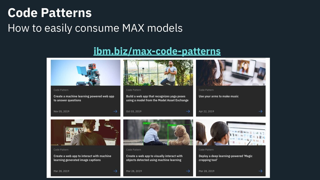 Code Patterns How to easily consume MAX models ...