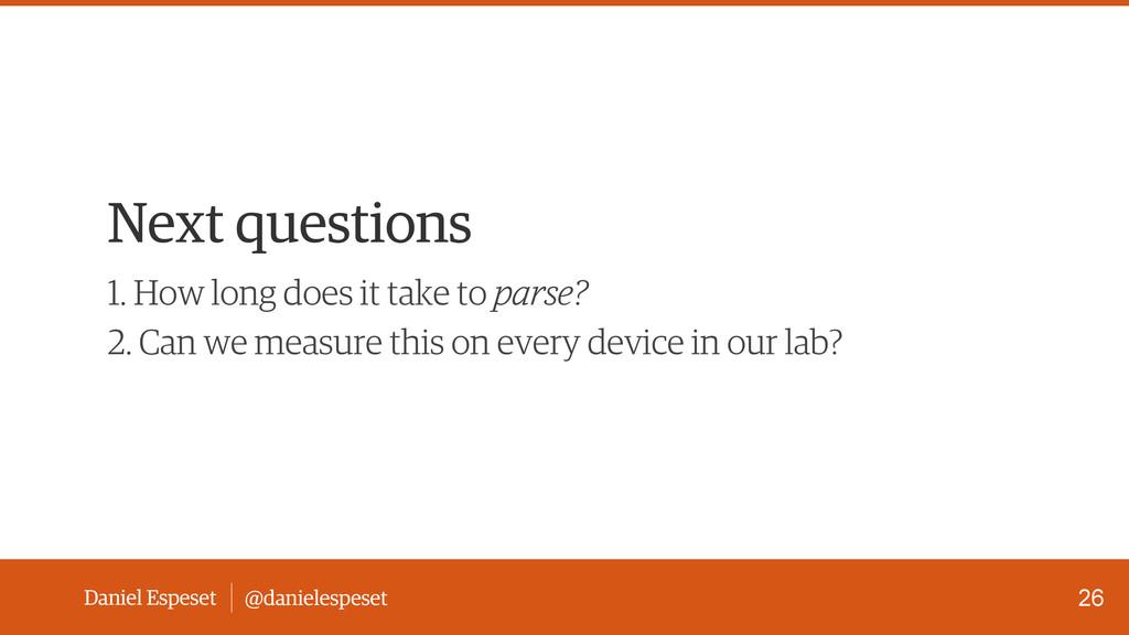 Daniel Espeset @danielespeset Next questions 26...