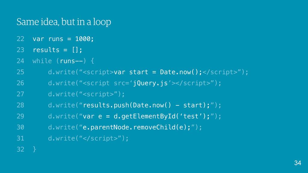 Same idea, but in a loop var runs = 1000; resul...