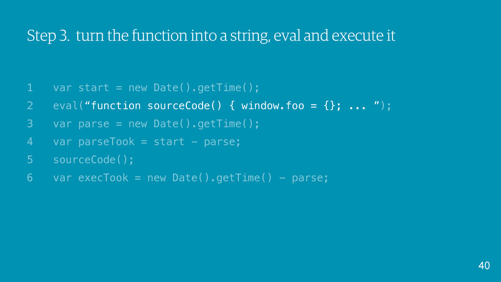 Step 3. turn the function into a string, eval a...