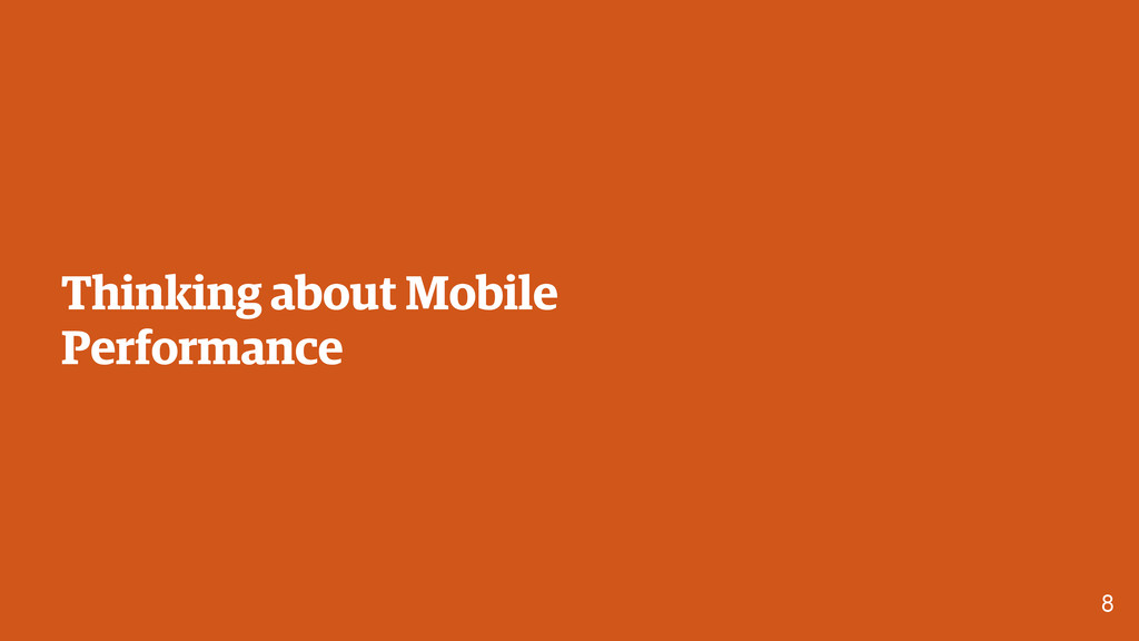 8 Thinking about Mobile Performance