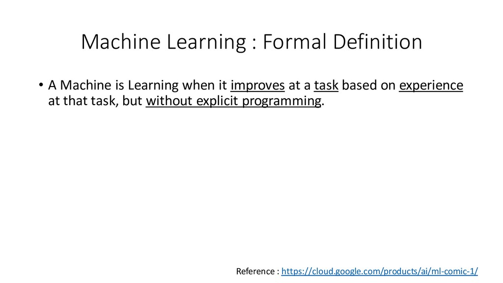 Machine Learning : Formal Definition • A Machin...
