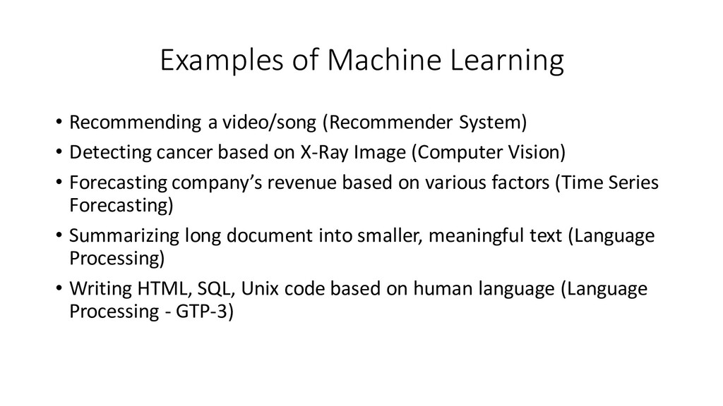 Examples of Machine Learning • Recommending a v...