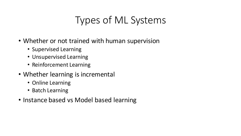 Types of ML Systems • Whether or not trained wi...