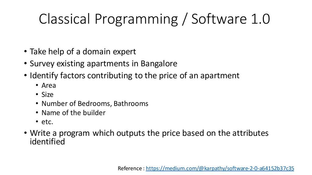 Classical Programming / Software 1.0 • Take hel...