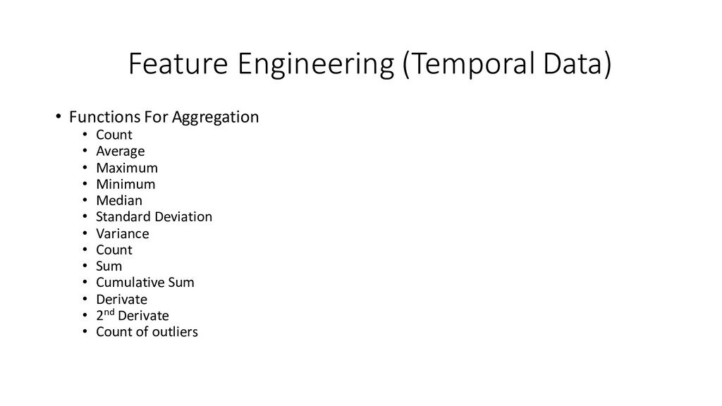 Feature Engineering (Temporal Data) • Functions...