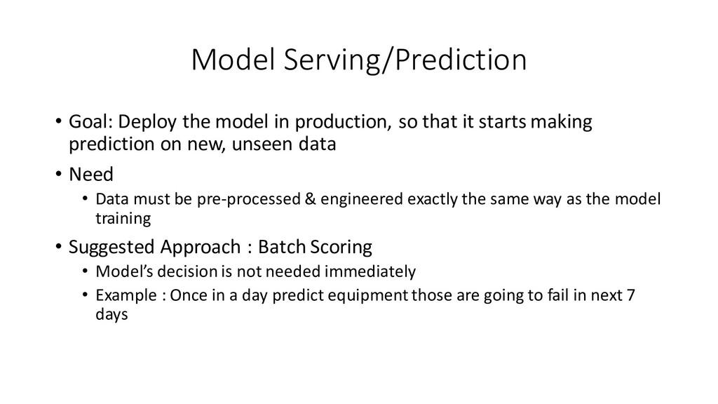 Model Serving/Prediction • Goal: Deploy the mod...
