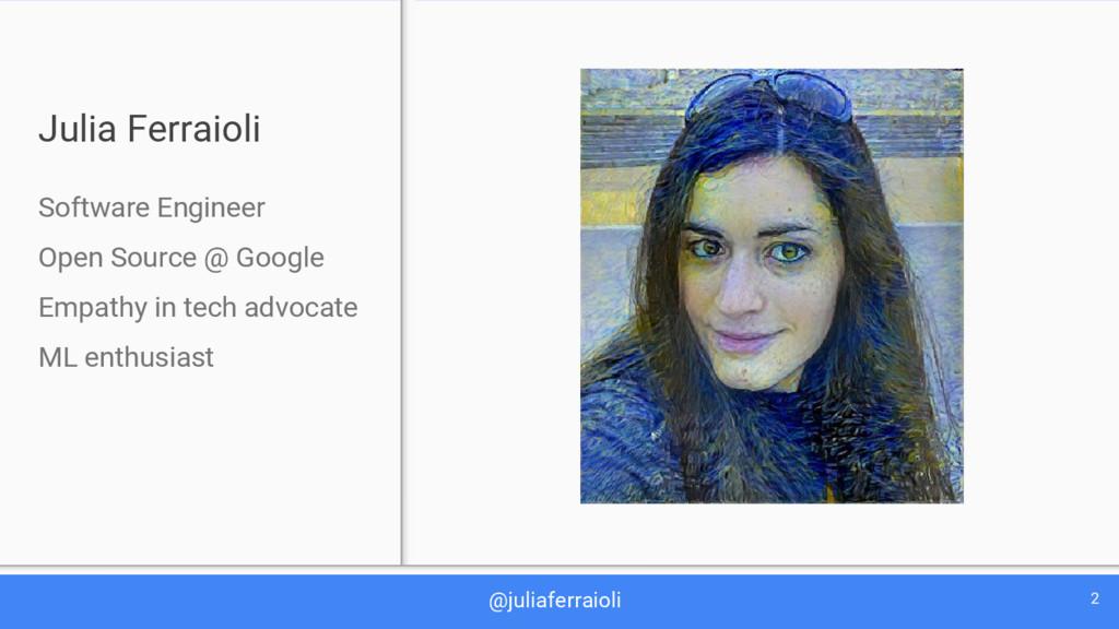 @juliaferraioli 2 Julia Ferraioli Software Engi...