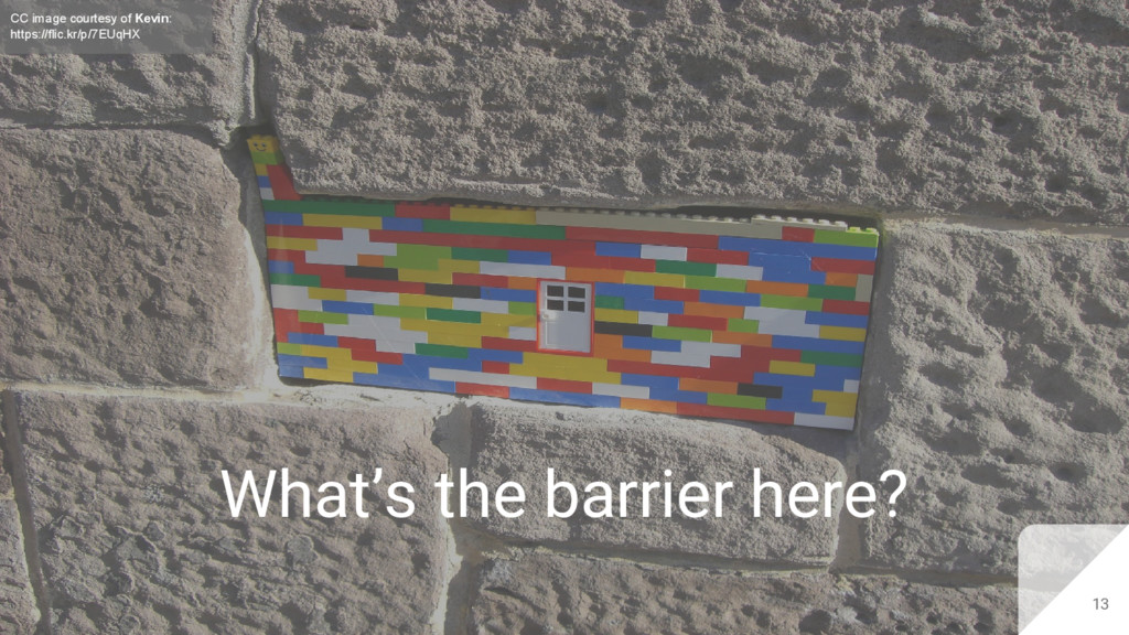 What's the barrier here? 13 CC image courtesy o...