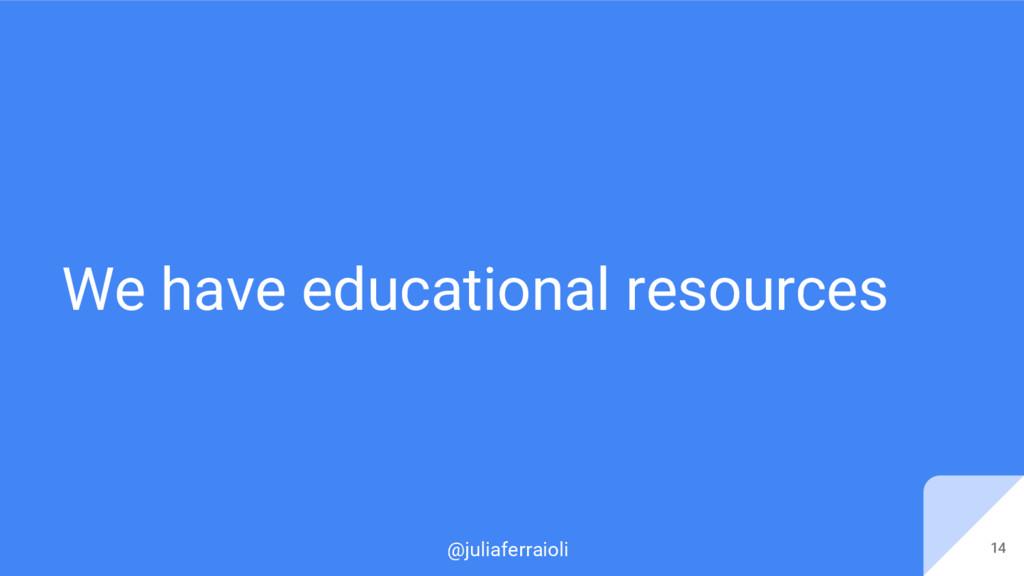 @juliaferraioli We have educational resources 1...