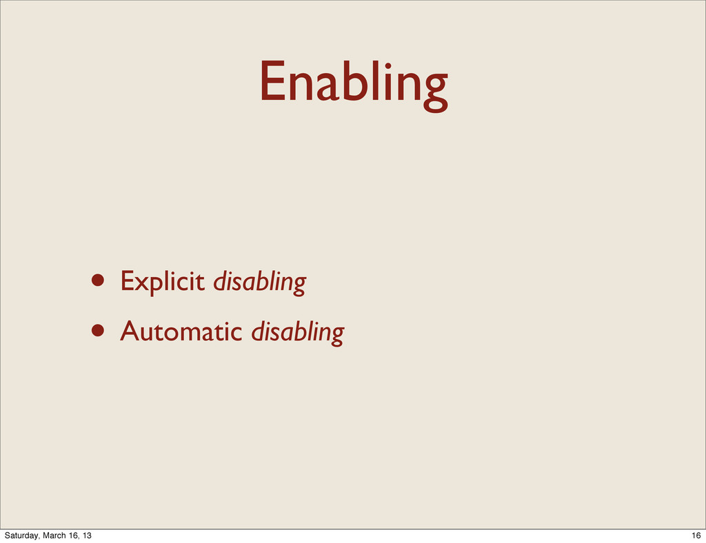 Enabling • Explicit disabling • Automatic disab...