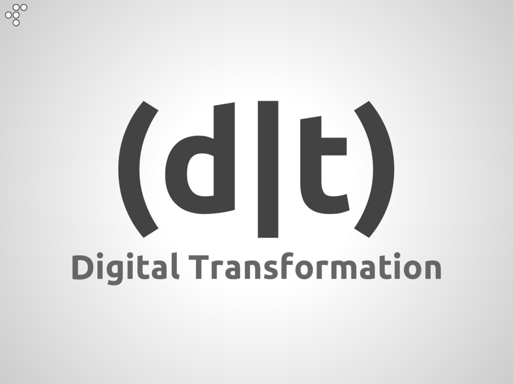 (d|t) Digital Transformation