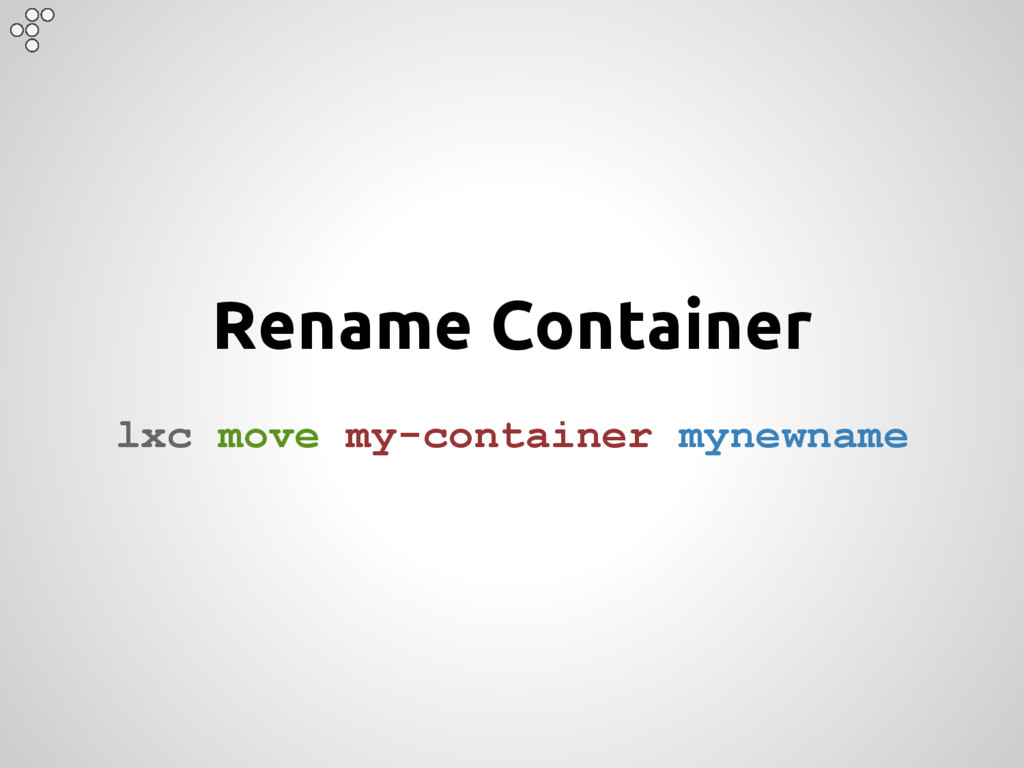 Rename Container lxc move my-container mynewname