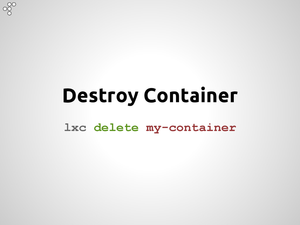 Destroy Container lxc delete my-container