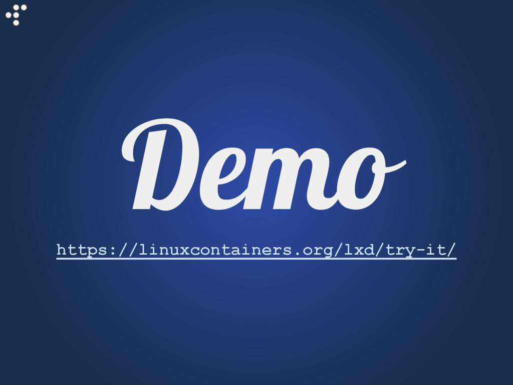 Demo https://linuxcontainers.org/lxd/try-it/