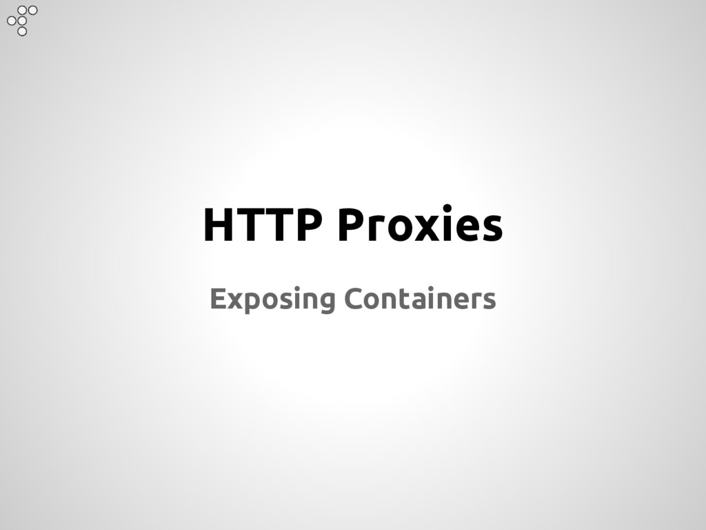 HTTP Proxies Exposing Containers