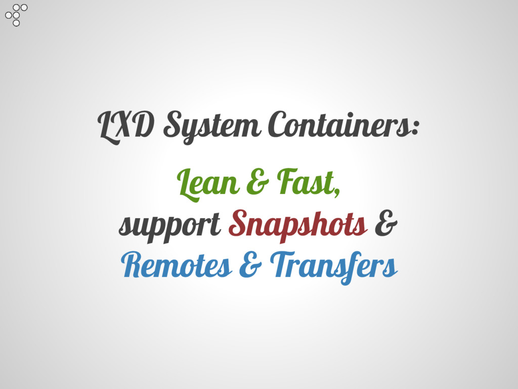 LXD System Containers: Lean & Fast, support Sna...