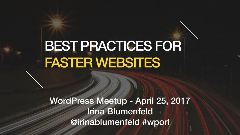 BEST PRACTICES FOR FASTER WEBSITES WordPress Me...