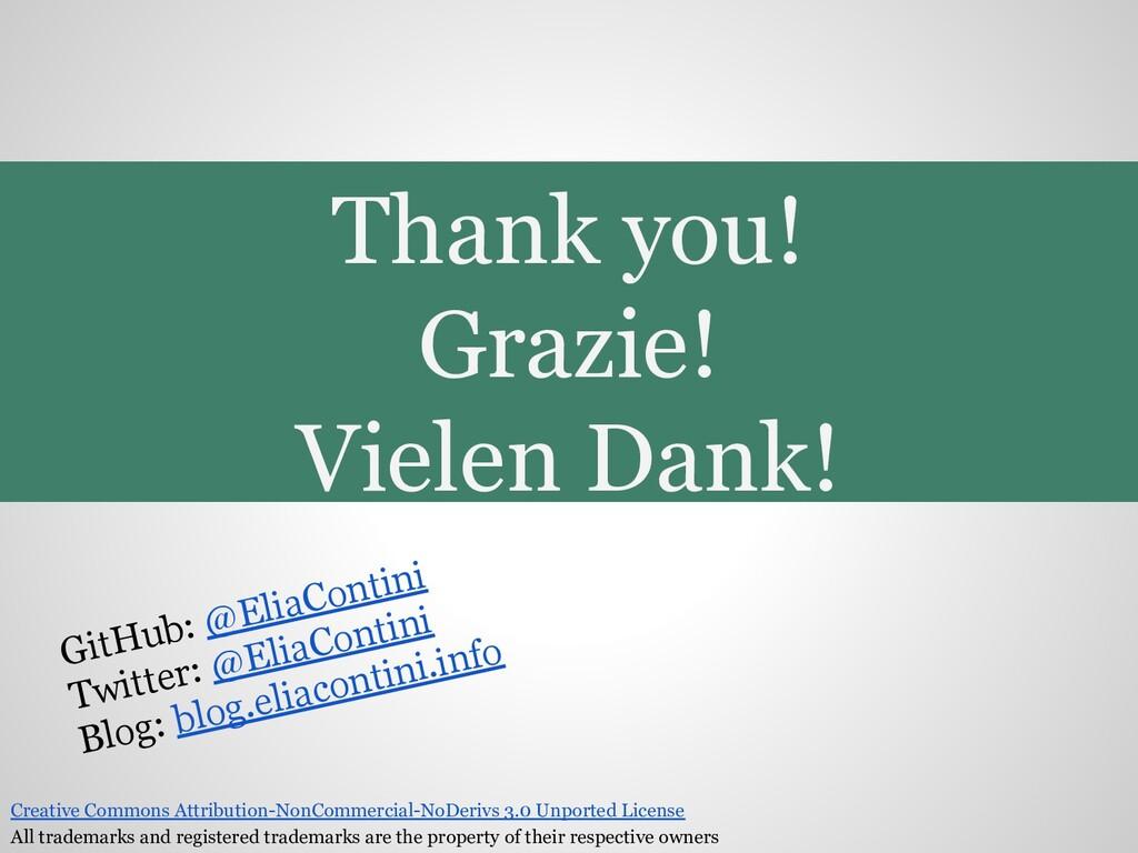 Thank you! Grazie! Vielen Dank! GitHub: @EliaCo...