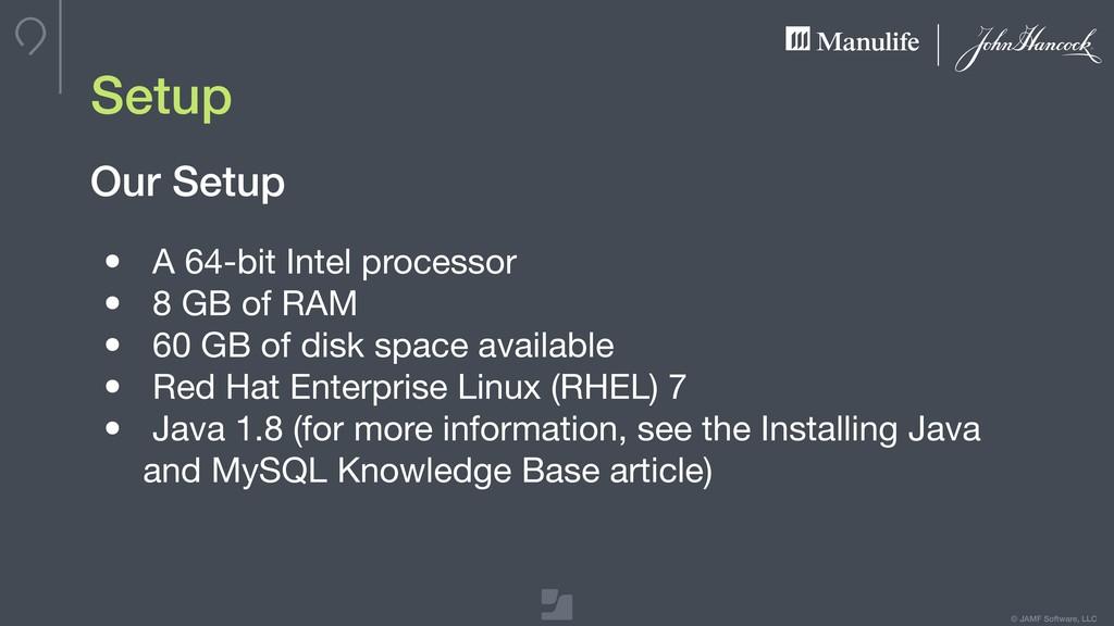 © JAMF Software, LLC Setup • A 64-bit Intel pro...