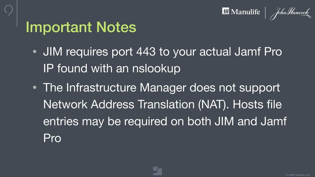 © JAMF Software, LLC Important Notes • JIM requ...