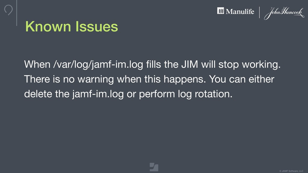© JAMF Software, LLC Known Issues When /var/log...