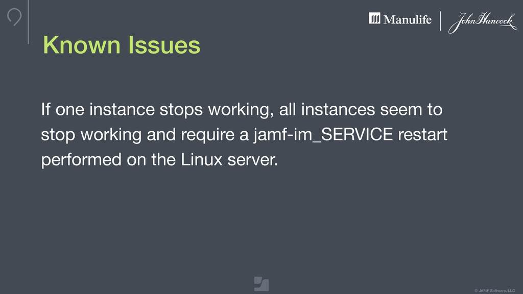 © JAMF Software, LLC Known Issues If one instan...