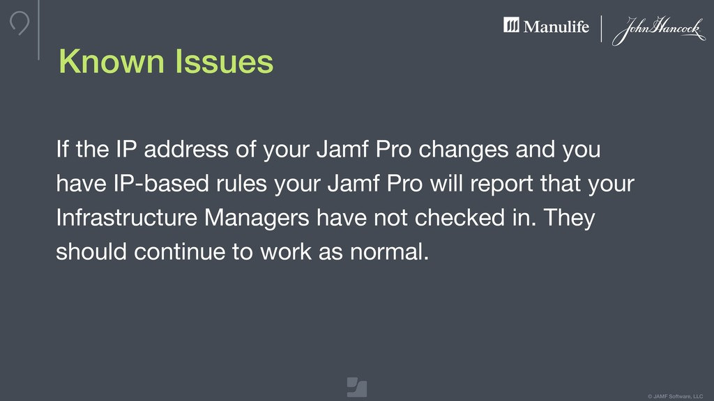 © JAMF Software, LLC Known Issues If the IP add...