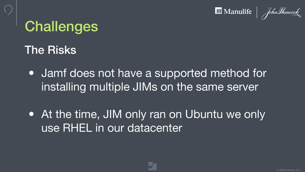 © JAMF Software, LLC Challenges • Jamf does not...
