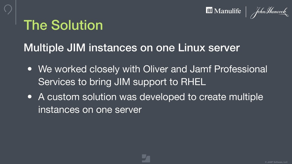 © JAMF Software, LLC The Solution • We worked c...