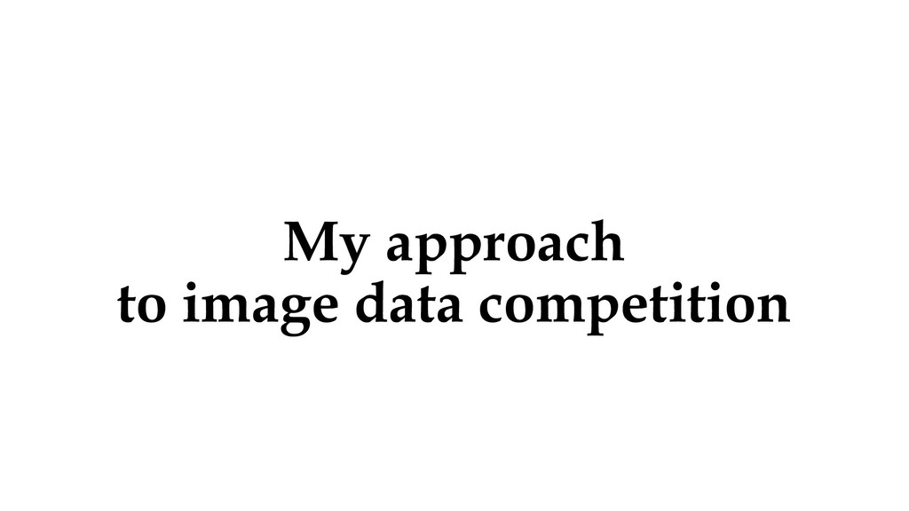 My approach to image data competition