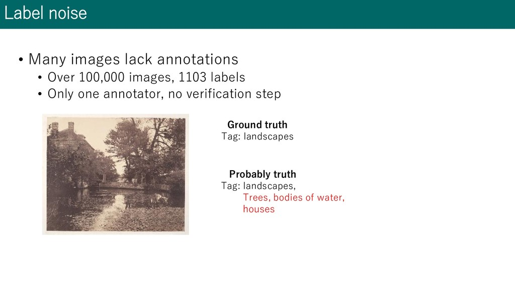 Label noise • Many images lack annotations • Ov...