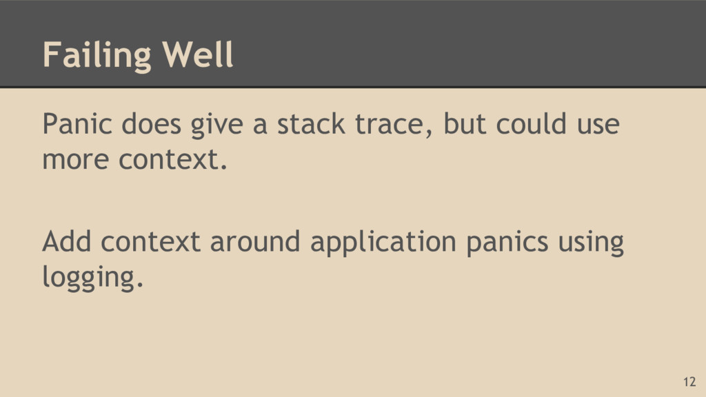 Failing Well Panic does give a stack trace, but...