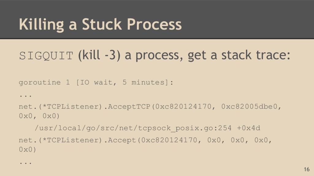 Killing a Stuck Process SIGQUIT (kill -3) a pro...