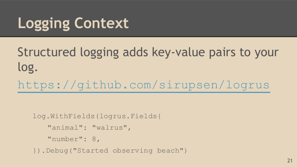 Logging Context Structured logging adds key-val...