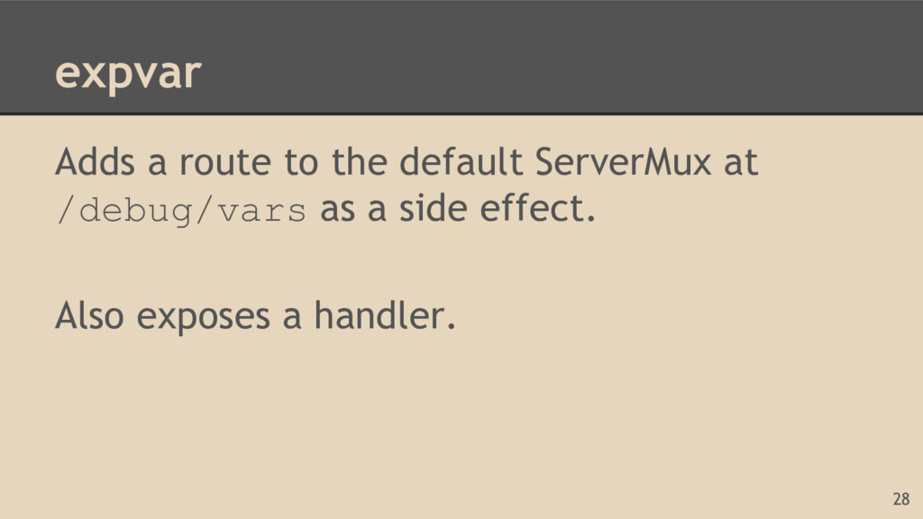 expvar Adds a route to the default ServerMux at...