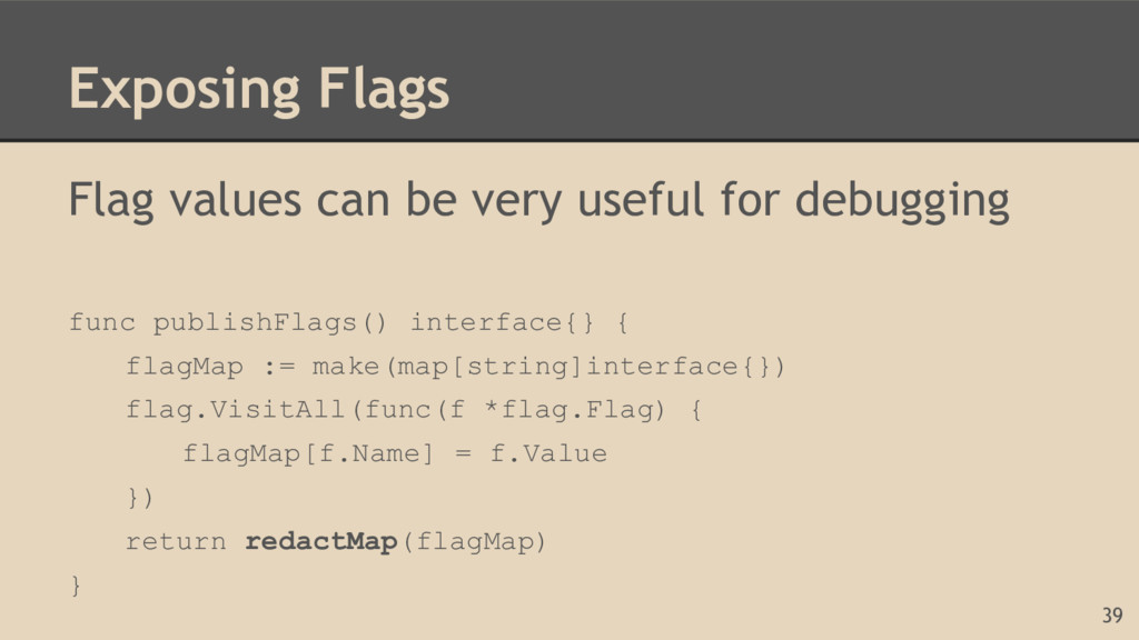 Exposing Flags Flag values can be very useful f...