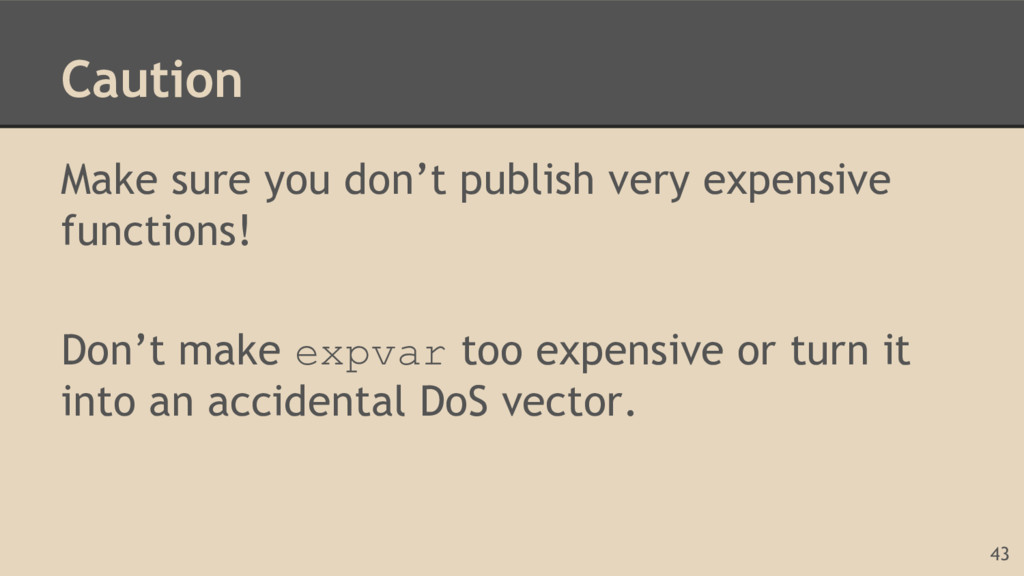 Caution Make sure you don't publish very expens...