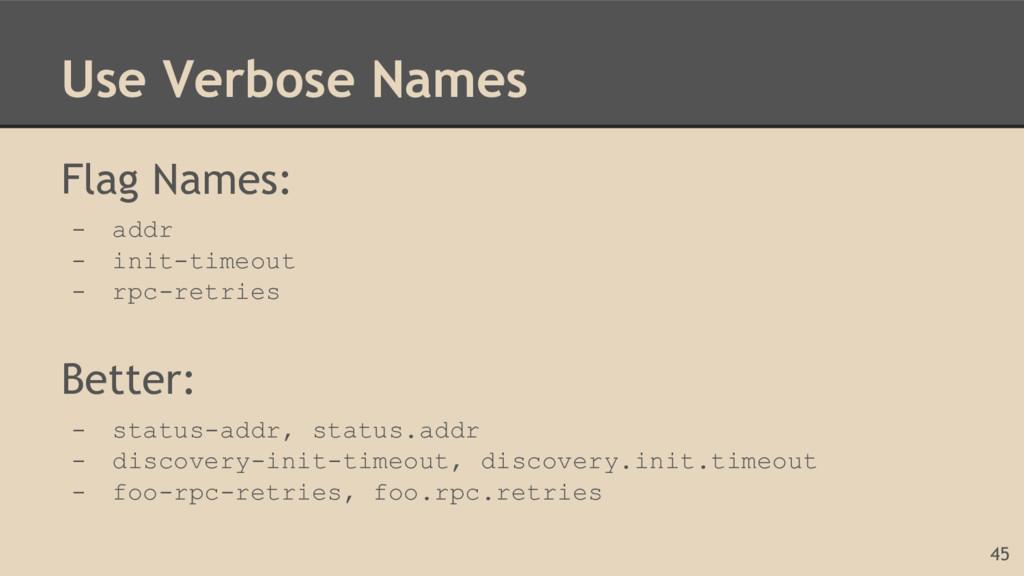 Use Verbose Names Flag Names: - addr - init-tim...