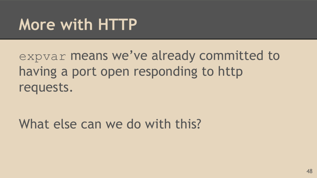 More with HTTP expvar means we've already commi...